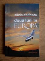Anticariat: Silvia Colfescu - Doua luni in Europa