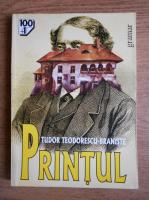 Anticariat: Tudor Teodorescu Braniste - Printul