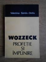 Valentina Sandu-Dediu - Wozzeck. Profetie si implinire