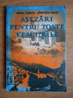 Anticariat: Vasile Topana, Gheorghe David - Asezari pentru toate veacurile