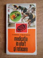 Anticariat: Viorel Cataniciu - Medicatia in efort si refacere