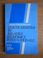 Anticariat: Alexandru D. Albu - Contrapartida in relatiile economice internationale