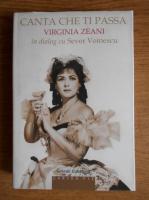 Anticariat: Canta che ti passa. Virginia Zeani in dialog cu Sever Voinescu