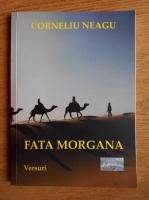 Anticariat: Corneliu Neagu - Fata Morgana
