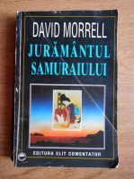 Anticariat: David Morrell - Juramantul samuraiului