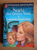 Anticariat: Dominique Saint Alban - Noele aux Quatre Vents (volumul 5)