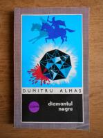 Anticariat: Dumitru Almas - Diamantul negru