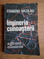 Anticariat: Edmond Nicolau - Ingineria cunoasterii