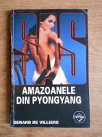 Anticariat: Gerard de Villiers - Amazoanele din Pyongyang