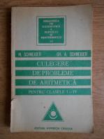Gheorghe Adalbert Schneider - Culegere de probleme de aritmetica pentru clasele I-IV