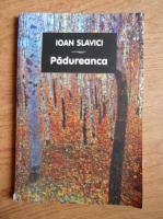 Anticariat: Ioan Slavici - Padureanca