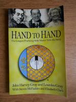 Anticariat: John Harvey Gray, Lourdes Gray - Hand to hand