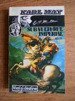 Anticariat: Karl May - Sub vulturul imperial (volumele 3, 4)