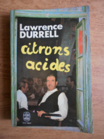 Anticariat: Lawrence Durrell - Citrons acides
