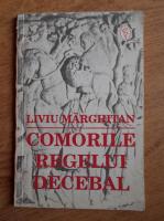 Anticariat: Liviu Marghitan - Comorile Regelui Decebal