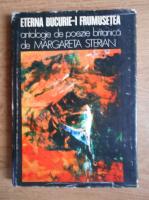 Anticariat: Margareta Sterian - Eterna bucurie-i frumusetea. Antologie de poezie britanica