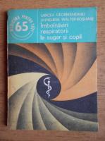 Anticariat: Mircea Geormaneanu - Imbolnaviri respiratorii la sugar si copil