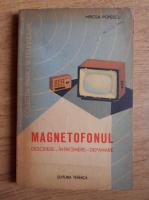 Anticariat: Mircea Popescu - Magnetofonul. Descriere, intretinere, depanare