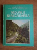 Anticariat: Nicolae Patrascoiu - Padurile si recrearea