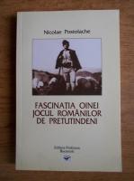 Anticariat: Nicolae Postolache - Fascinatia oinei. Jocul romanilor de pretutindeni