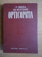 Anticariat: P. Cernea, Gh. Munteanu - Opticopatia