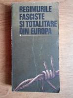 Anticariat: Regimurile fasciste si totalitare din Europa (volumul 1)