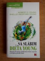 Anticariat: Robert O. Young - Sa slabim cu dieta Young