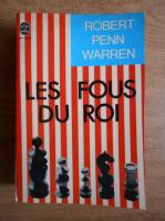 Robert Penn Warren - Les fous du Roi
