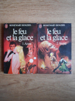 Rosemary Rogers - Le feu et la glace (2 volume)