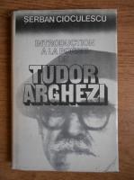 Serban Cioculescu - Introduction a la poesie de Tudor Arghezi