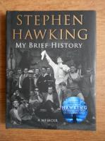 Stephen W. Hawking - My brief history