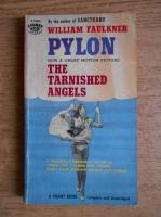 William Faulkner - Pylon, the tarnished angels