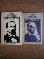 Anticariat: Zigu Ornea - Viata lui Titu Maiorescu (2 volume)