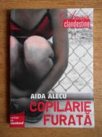 Anticariat: Aida Alecu - Copilarie furata