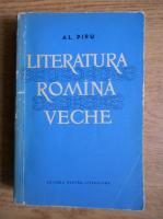 Anticariat: Alexandru Piru - Literatura romana veche