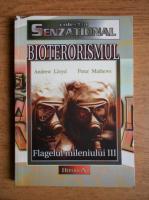 Anticariat: Andrew Lloyd - Bioterorismul. Flafelul mileniului III