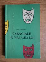 Camil Petrescu - Caragiale in vremea lui