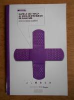 Cristina Balanescu - Marele dictionar al micilor probleme de sanatate (volumul 3)