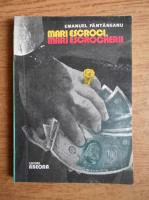 Anticariat: Emanuel Fantaneanu - Mari escroci, mari escrocherii