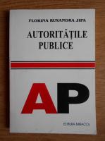 Anticariat: Florina Ruxandra Jipa - Autoritatile publice
