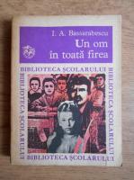 Anticariat: Ioan Alexandru Bassarabescu - Un om in toata firea