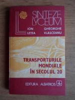 Anticariat: Ion Letea - Transporturile mondiale in secolul 20