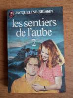 Jacqueline Briskin - Les sentiers de l'aube (volumul 2)