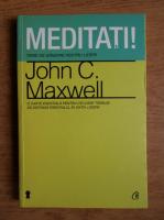 Anticariat: John C. Maxwell - Meditati! Teme de gandire pentru lideri
