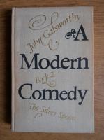 Anticariat: John Galsworthy - A modern Comedy (volumul 2)