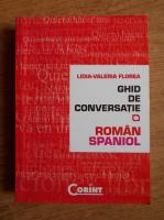 Lidia-Valeria Florea - Ghid de conversatie roman-spaniol