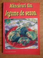 Anticariat: Mancaruri din legume de sezon