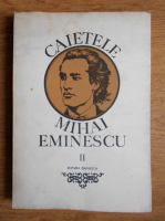 Anticariat: Marin Bucur - Caietele Mihai Eminescu (volumul 2)