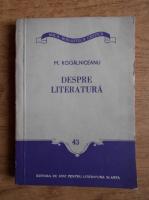Anticariat: Mihail Kogalniceanu - Despre literatura