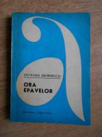 Anticariat: Octavian Georgescu - Ora epavelor